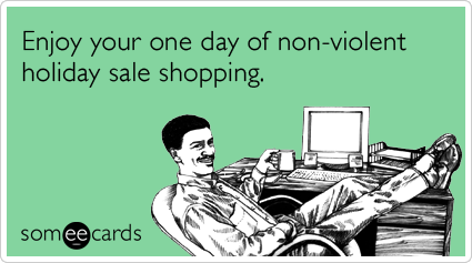 Cyber Monday: Black Friday for introverts.